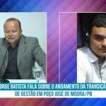 Jorge Batista fala sobre o andamento da transição de gestão em Poço José de Moura/PB. Veja vídeo