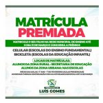 A Prefeitura Municipal de Luís Gomes, através da Secretaria Municipal de Educação e Desporto, promoverá mais uma edição da campanha Matrícula Premiada