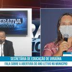 Secretária de Educação de Uiraúna fala sobre a abertura do ano letivo no município. Veja vídeo