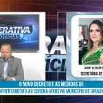 Secretaria de Saúde de Uiraúna fala sobre novo decreto e as medidas de enfrentamento ao corona vírus no município