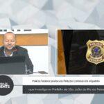 Polícia Federal protocola Petição Criminal em Inquérito que investiga ex Prefeito de São João do Rio do Peixe