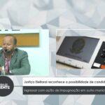Justiça Eleitoral reconhece a possibilidade de candidato ingressar com ação de impugnação em outro município – VEJA VÍDEO