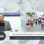VEJA VÍDEO: Novo decreto estadual amplia funcionamento de bares e restaurantes na Paraíba