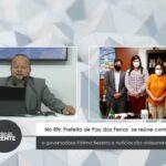 VEJA VÍDEO: No RN: Prefeita de Pau dos Ferros  se reúne com a governadora Fátima Bezerra e notícias são alvissareiras.
