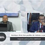 VEJA VÍDEO: Henrique Alves tem pedido de habeas corpus negado pela justiça eleitoral