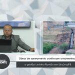 VEJA VÍDEO: Obras de saneamento continuam ornamentado a gestão Leninha Romão em Uiraúna/PB