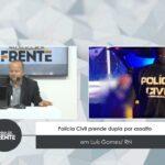 VEJA VÍDEO: Polícia Civil prende dupla por assalto em Luís Gomes/ RN