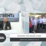 VEJA VÍDEO: Governador João Azevedo cumpre agenda em Cajazeiras e Sousa