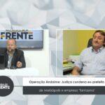 VEJA VÍDEO: Operação Andaime: Justiça condena ex-prefeito de Marizópolis e empresa 'fantasma'