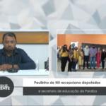 Paulinho de Nil recepciona deputados e secretario de educação da Paraíba – VEJA VÍDEO