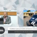 Candidato é preso por tentativa de fraude no concurso da Polícia Civil no Rio Grande do Norte – VEJA VÍDEO