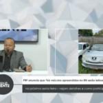 VEJA VÍDEO: PRF anuncia que 766 veículos apreendidos no RN serão leiloados na próxima sexta-feira – vejam detalhes e como participar