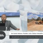 VEJA VÍDEO: Em Santa Helena – Prefeito João Cléber intensifica recuperação das estradas vicinais de Várzea da Ema