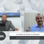 VEJA VÍDEO: Ex-prefeito de Uiraúna é condenado por atos de improbidade administrativa