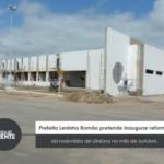 Prefeita Leninha Romão pretende inaugurar reforma de rodoviária de Uiraúna no mês de outubro – VEJA VÍDEO