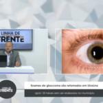 VEJA VÍDEO: Exames de glaucoma são retomados em Uiraúna após 18 meses sem serem realizados no município